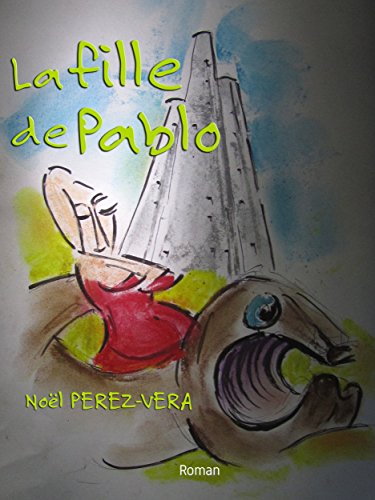 La fille de Pablo (French Edition)