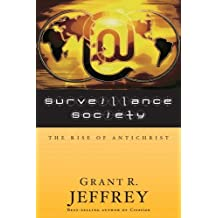 Surveillance Society: The Rise of Antichrist by Grant R. Jeffrey (2009-07-15)