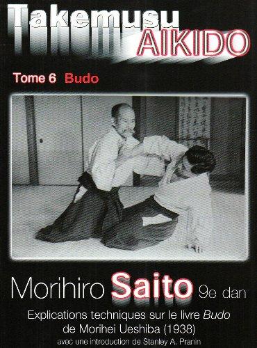Takemusu Aikido Tome 6 par Morihiro Saito