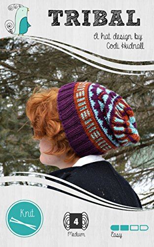 Tribal Colorwork Knitted Beanie Hat Pattern (Hipster's Delight Book 1) (English Edition) (Delight Hipster)