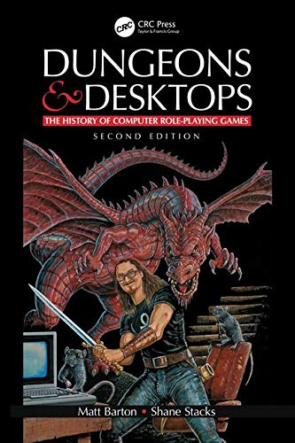 Dungeons and Desktops: The History of Computer Role-Playing Games 2e
