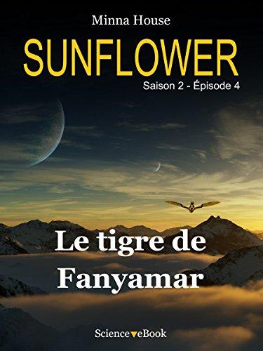 Sunflower - Le tigre de Fanyamar: Saison 2 Episode 4 (Sunflower Saison 2)
