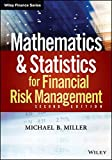 Mathematics and Statistics for Financial Risk Management, Second Edition + Website (Wiley Finance)