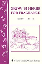 Grow 15 Herbs for Fragrance: Storey Country Wisdom Bulletin A-229 (English Edition)