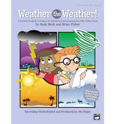 Weather the Weather!: A Scientific Songbook or Program for Mini-Meteorologists Featuring 9 Unison/2-Part Songs (Kit), Book & CD (Paperback) - Common
