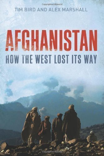 Afghanistan: How the West Lost Its Way by Bird, Tim, Marshall, Alex ( 2011 )