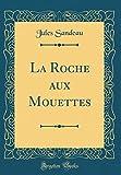 La Roche aux Mouettes (Classic Reprint)