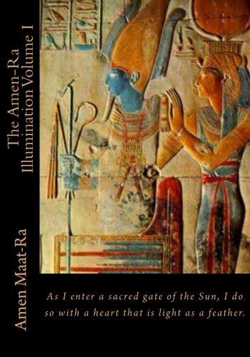 The Amen-ra Illumination: Focuses on Honoring the Ancestors, Ancestor Veneration and the Matriarchal Spiritual System of Kmt, Ancient Egypt: Volume 1