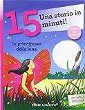 Scarica Libro La principessa della luna Una storia in 15 minuti Ediz illustrata (PDF,EPUB,MOBI) Online Italiano Gratis