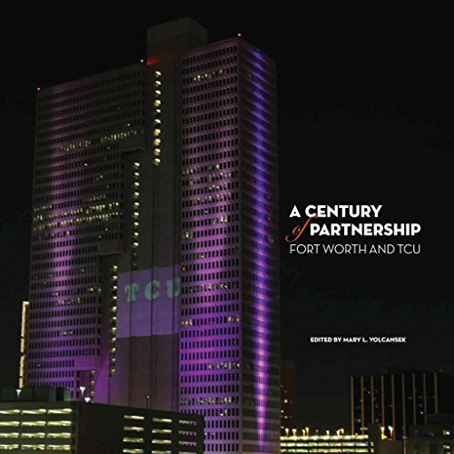 [(A Century of Partnership : Fort Worth and Tcu)] [Edited by Mary Volcansek] published on (June, 2011) par Mary Volcansek
