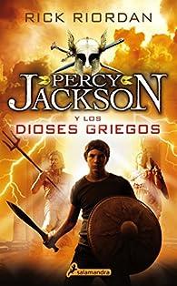 Percy Jackson y los dioses griegos par Rick Riordan