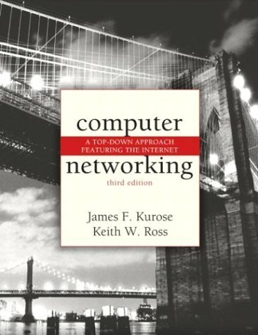 Computer Networking: A Top-Down Approach Featuring the Internet 3rd edition by Kurose, James F., Ross, Keith W. (2004) Hardcover