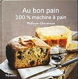 Au bon pain - 100% Machine à pain