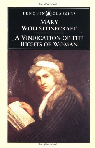 A Vindication of the Rights of Woman (Penguin Classics) by Mary Wollstonecraft (1993-02-01)