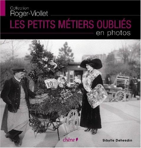 Les petits métiers oubliés en photos par Sibylle Dehesdin