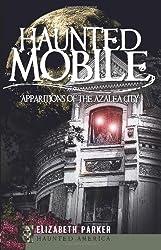 Haunted Mobile: Apparitions of the Azalea City (Haunted America)