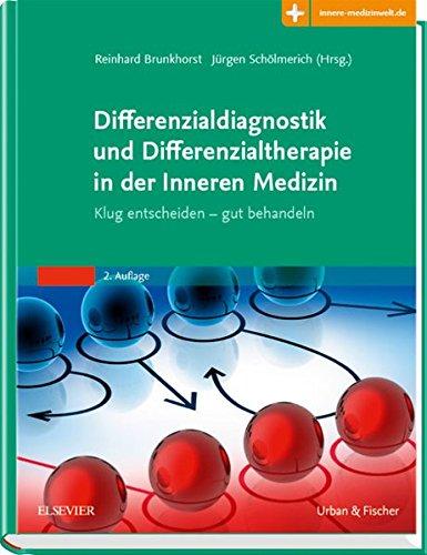 Differenzialdiagnostik und Differenzialtherapie in der Inneren Medizin: Klug entscheiden - gut behandeln - Mit Zugang zur Medizinwelt