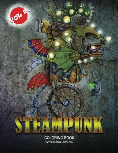 Steampunk Vol 2.: Adult Coloring Book: Volume 2 por Tatiana Bogema (Stolova)