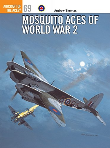 Mosquito Aces of World War 2 (Aircraft of the Aces, Band 69) (Ace Engineering)