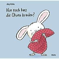 Nur noch kurz die Ohren kraulen?: Pappbilderbuch