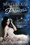 White House Princess: Hopeful