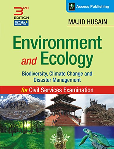 Environment and Ecology: Biodiversity, Climate Change and Disaster Management for Civil Services...