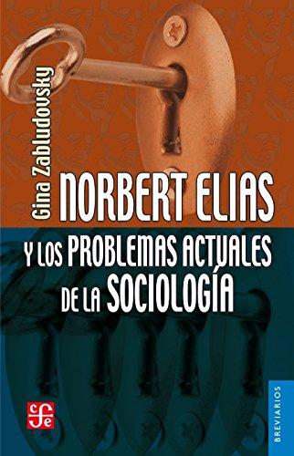 Norbert Elias y los problemas actuales de la sociología (Breviarios nº 558)