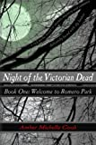 Night of the Victorian Dead, Book One: Welcome to Romero Park: Volume 1