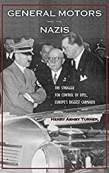 General Motors and the Nazis: The Struggle for Control of Opel, Europe's Biggest Carmaker
