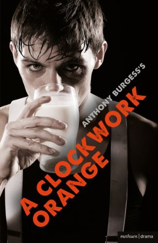 By Anthony Burgess - A Clockwork Orange: Play with Music (Modern Plays) (New edition)