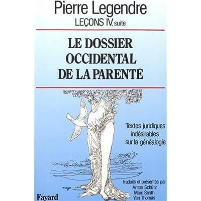 Leçons : Tome 4, suite, Le dossier occidental de la parenté : textes juridiques indésirables sur la généalogie