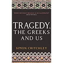 Tragedy, The Greeks And Us