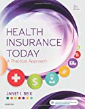 Health Insurance Today: A Practical Approach, 6e