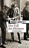 Der Fall des Dichters (Zeitgeschichtliche Kriminalromane im GMEINER-Verlag)