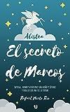 EL SECRETO DE MARCOS: Intriga, humor y aventuras para niños y jóvenes y para...
