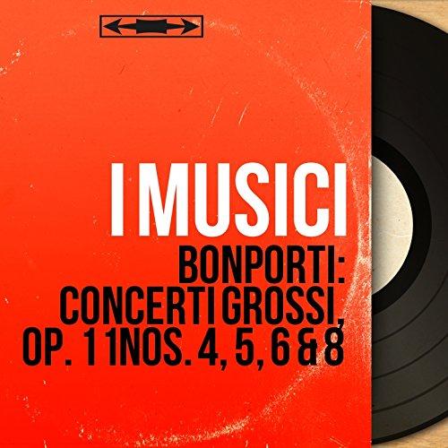 Bonporti: Concerti grossi, Op. 11 Nos. 4, 5, 6 & 8 (Mono Version)