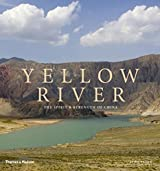 Yellow River: The Spirit & Strength of China: The Spirit and Strength of China