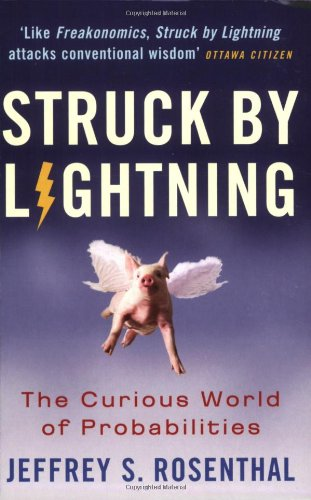 Struck by Lightning: the Curious World of Probabilities por Jeffrey S. Rosenthal