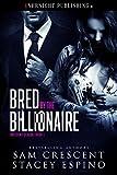 Bred by the Billionaire (Breeding Season Book 1)