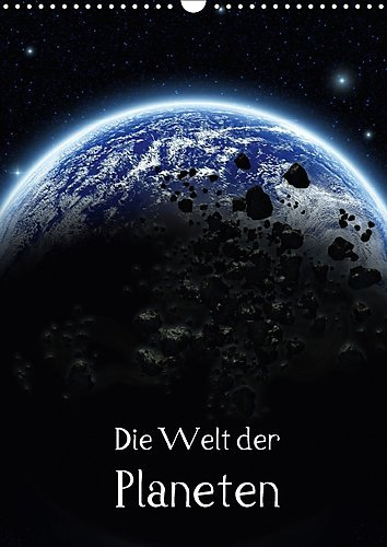Preisvergleich Produktbild Die Welt der Planeten (Wandkalender 2017 DIN A3 hoch): Planeten - Die unendlichen Welten (Monatskalender, 14 Seiten ) (CALVENDO Wissenschaft)
