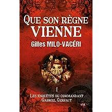 Que son règne vienne: Les enquêtes du commandant Gabriel Gerfaut Tome 1