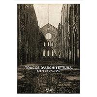 Tracce d'architettura. Peter De Koninck