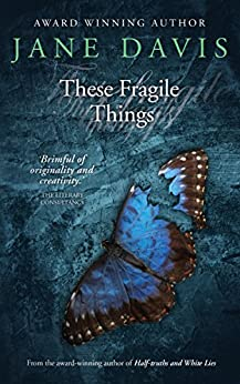 These Fragile Things by [Davis, Jane]