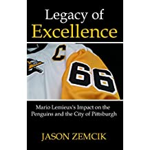 Legacy of Excellence: Mario Lemieux's Impact on the Penguins and the City of Pittsburgh (English Edition)