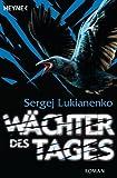 Wächter des Tages: Roman (Der Wächter-Zyklus 2) von Sergej Lukianenko