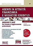 Agenti in attività finanziaria e mediatori creditizi. Manuale e quiz. Con Contenuto digitale per download e accesso on line