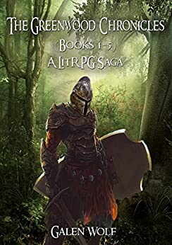 The Greenwood Chronicles: A LitRPG Saga by [Wolf, Galen]