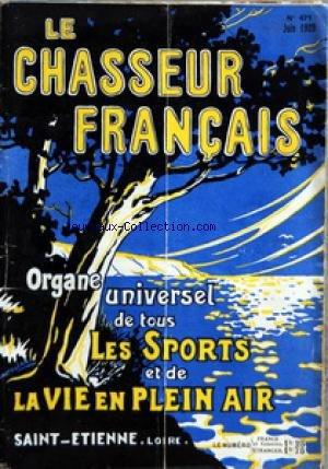 CHASSEUR FRANCAIS (LE) [No 471] du 01/06/1929 - ORGANE UNIVERSEL DE TOUS LES SPORTS ET DE LA VIE EN PLEIN AIR LA CHASSE - LE CHIEN - LA PECHE - CYCLISME - AUTOMOBILISME - AERONAUTIQUE - SPORTS - HIPPISME - PHOTO - VOYAGES - A LA CAMPAGNE - CAUSERIE VETERINAIRE - ELEVAGE - JARDINS ET PARCS - LA MAISON - LA MODE - LE MOIS SCIENTIFIQUE - RECETTES ET CONSEILS par Collectif