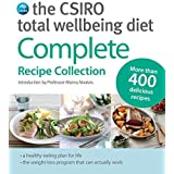 The CSIRO Total Wellbeing Diet: Complete Recipe Collection by Manny Noakes (2016-02-25)