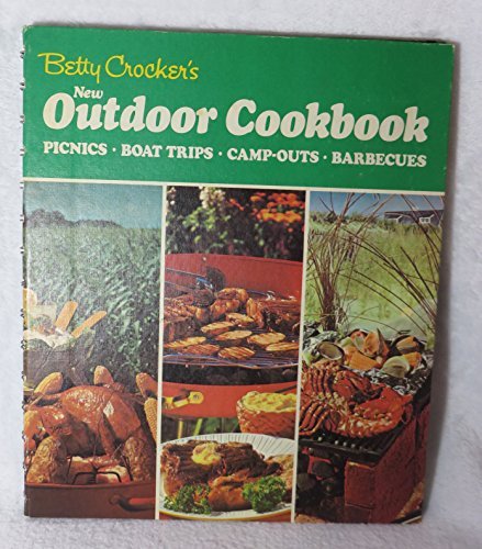 Betty Crocker's New Outdoor Cookbook (Picnics, Boat Trips, Camp-Outs, Barbecues)